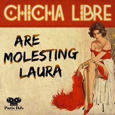 #375 Chicha Libre Are Molesting Laura