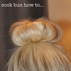 sock bun ... this is such a good trick for fine hair and so easy.