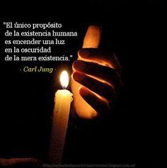 """""""El único propósito de la existencia humana es  encender una luz en la oscuridad de la mera existencia."""" · Carl Gustav Jung ·"""
