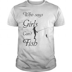 Shop Who Says Girls Can't Fish custom made just for you. Available on many styles, sizes, and colors. Designed by thelegend Shirts For Girls, Girl Shirts, Who Said, Fish Design, Fishing T Shirts, Custom Shirts, Just For You, Canning, Sayings