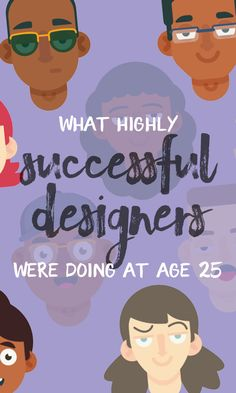 Successful designers have followed a variety of paths to get to where they are. ✨ Here's what five of them were up to at 25.