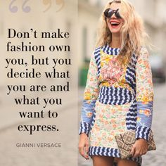 Love this quote from Gianni Versace #fashion #quote #style StylishlyFrugal.com - fool the world with our fashion for the frugal.