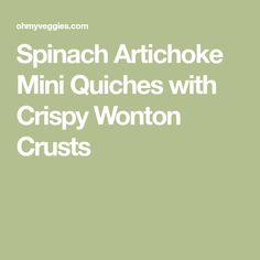 Spinach Artichoke Mini Quiches with Crispy Wonton Crusts