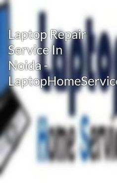 #wattpad #short-story Let suppose you are important working in your pc and it is creating problems then what you will do? And you will search in Google fast and reliable laptop repair service in Noida at very great price. Then contact to Laptop Home Service and always ready to offers door to door computer repair and ser...