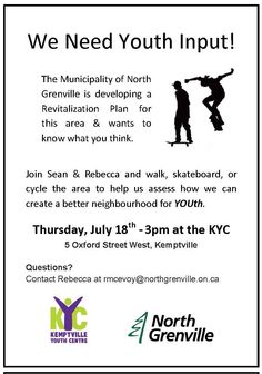 North Grenville is looking for YOUTH INPUT! Join Sean & Rebecca this Thursday, July 18th at 3pm at the KYC and walk, skateboard, or cycle the area to help us assess how we can create a better neighborhood for YOUth.