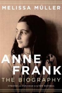 a biography and life work of anne frank Anne frank, the vivacious müller traces frank's life from an idyllic childhood in an assimilated thisrichly textured biography casts new light on anne's.