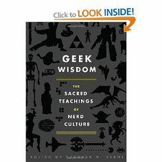 Want this book. http://www.amazon.co.uk/Geek-Wisdom-Sacred-Teachings-Culture/dp/1594745277/ref=sr_1_1?ie=UTF8&qid;=1328822016&sr;=8-1