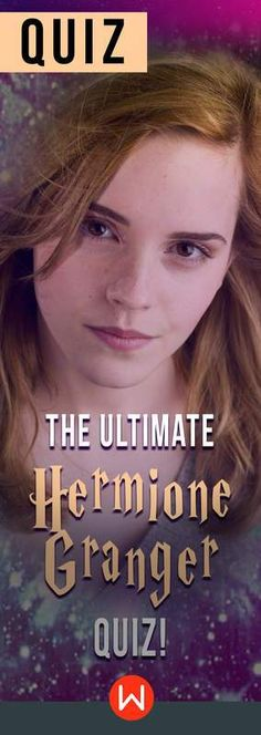 Take this trivia quiz based on Harry Potter and Emma Watson's character, Hermoine Granger in the movies and books.