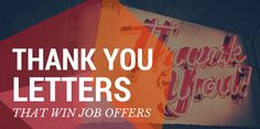The most effective thank-you letters sell you into a position. Try some of these tips to write thank-you notes that bring you job offers.