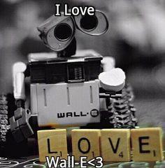 I love Wall E