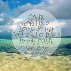 """God's WORD is a lamp to my feet and a LIGHT to my path""…Psalm 119:105.  https://www.facebook.com/FitnessandFaithfulness"