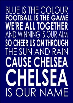 Personalised Favourite Football Song Chant - Chelsea – Blue Is The Colour Art