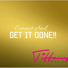 Commit and GET IT DONE! It's that simple.. Getting Things Done, Tiffany, Simple, Inspiration, Biblical Inspiration, Motivation