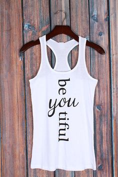 I love this Be-YOU-tiful Racerback Tank design. What other words could be treated this way? Use heat transfer materials and a heat press to create your own personalized apparel.