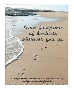 Leave footprints of kindness wherever you go - taken in Costa Rica