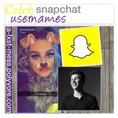 """""""&. celeb snapchat usernames"""" by a-lxst-mess ❤ liked on Polyvore featuring art and lxsttips"""