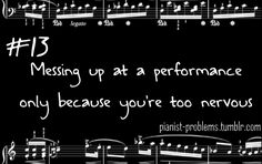 Even though you know you have your piece down pat. I'm constantly nervous when I perform in front of people. But I've never completely messed up a piece. Piano Memes, Piano Quotes, Band Nerd, Music Jokes, Music Humor, Orchestra Humor, Band Problems, Flute Problems, Marching Band Memes