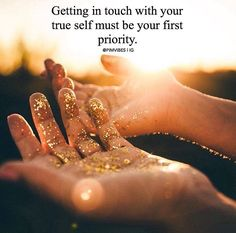 Getting in touch with your soul is your priority