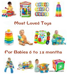 Most Loved Toys for Kids: Babies 6 months to 12 months!   The toys on this list are here for one reason  – because kids love them and continue to play with them long.