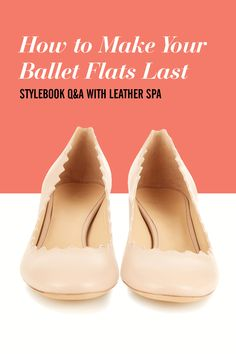 Learn how to stop your ballet flats from wearing out too quickly with these super-easy tips from David Mesquita, owner of Leather Spa