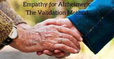 Validation uses empathy and respect to treat people with Alzheimer's disease. Can it bring peace at the end of life? Learn more.