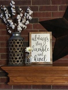 Always stay humble and kind Sign, farmhouse decor, rustic decor, kitchen decor, living room decor, hallway decor, dining room decor, cricut, cursive, white and black sign with stained wood edge, wall art, wall decor, diy, love, rustic, farmhouse, magnolia style (aff link)
