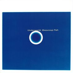 Beaucoup Fish by Underworld