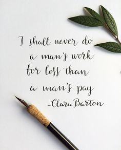 I shall never do a mans work for less than a man's pay. Clara Barton on equal pay Quotes Thoughts, Life Quotes Love, Quotes To Live By, Clara Barton, Equality Quotes, Feminism Quotes, Empowerment Quotes, Women Empowerment, Amy Poehler