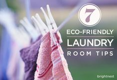 BrightNest | 7 Eco-Friendly Laundry Room Tips. My favorite: Embrace the power of cold water. The Department of Energy estimates that up to 90 percent of the energy used during laundry goes to heating the water! Conserve energy (and save some money) by washing your clothes in cold water.