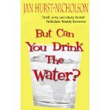 But Can You Drink The Water? (Kindle Edition)By Jan Hurst-Nicholson