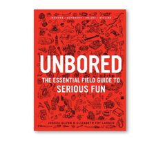 Unbored: The Essential Field Guide to Serious Fun by Elizabeth Foy Larsen, Joshua Glenn, Tony Leone- Assorted One from Urban Outfitters. Saved to Books. Hands On Activities, Activities For Kids, Good Books, Books To Read, Reading Books, The Essential, Modern Kids, Field Guide, Summer Fun