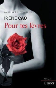 Pour tes levres Irene Cao