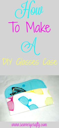How to make your own DIY glasses case. A complete pattern and tutorial. #tutorial #sewingtutorial #sewing #sew #glassescase