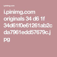 i.pinimg.com originals 34 d6 1f 34d61f0e61261ab2cda7961edd57679c.jpg
