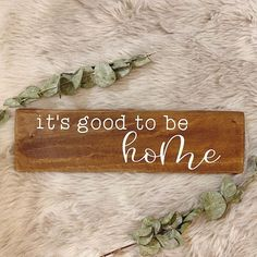 """Wooden Home Decor Sign """"it's good to be home"""" Dark Stain with White Lettering Kitchen Sign Shelf Decor Dark Stains, Kitchen Signs, Home Decor Signs, Shelf, Lettering, Handmade Gifts, Crafts, Etsy, Dark Spots"""
