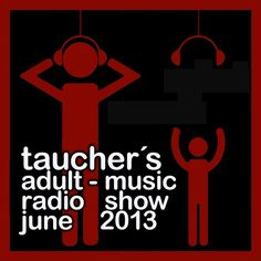 """Check out """"tauchers adult-music radio show june 2013"""" by Taucher  Adult-Music on Mixcloud"""