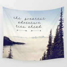 the+greatest+adventure-+mountains+Wall+Tapestry+by+Sylvia+Cook+Photography+-+$39.00 I'm so getting this !!