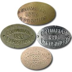 The History of the Elongated Penny -  It is generally accepted that the tokens on the left were first made during the 1892-1893 Worlds Columbian Exposition that was held in Chicago, Illinois to commemorate the 400th anniversary of Columbuss discovery of America.