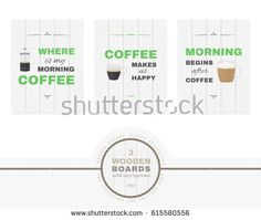 "Three wooden boards with inscriptions. Quotes: ""Where is my morning coffee?"", ""Coffee makes us happy"", ""Morning begins after coffee""."