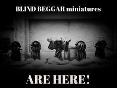 A project to fund the launch of Blind Beggar Miniatures, a range of 28mm scale white metal miniatures for tabletop gaming.