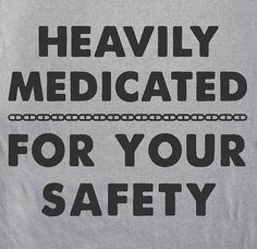 Heavily Medicated For Your Safety T Shirt Funny OCD ADHD meds pills crazy tee Shirt on Etsy, $12.00