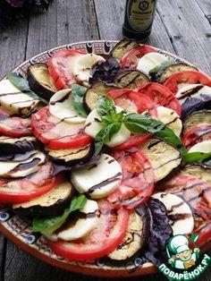 "Салат ""Капрезе с баклажанами"" ингредиенты Roasted Vegetable Recipes, Veggie Recipes, Healthy Recipes, Top Salad Recipe, Salad Recipes, Healthy Dishes, Food Dishes, Good Food, Yummy Food"