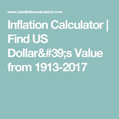 Inflation Calculator | Find US Dollar's Value from 1913-2017