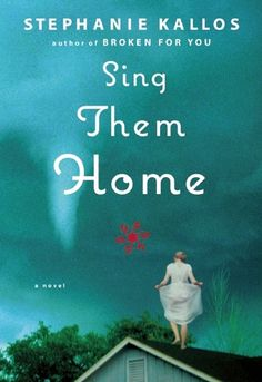 Sing Them Home by Stephanie Kallos (Sing Them Home is a moving portrait of three siblings who have lived in the shadow of unresolved grief since their mother's disappearance when they were children. When they're summoned home after their father's death, each sibling is forced to revisit the childhood tragedy that has defined their lives.)