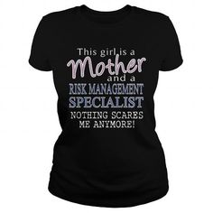 RISK MANAGEMENT SPECIALIST And This Girl Is A Mother Nothing Scares T Shirts, Hoodies. Get it now ==► https://www.sunfrog.com/LifeStyle/RISK-MANAGEMENT-SPECIALIST-mother-Black-Ladies.html?57074 $22.99