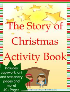 FREE The Story of Christmas Activity Book - http://www.yearroundhomeschooling.com/free-story-christmas-activity-book/