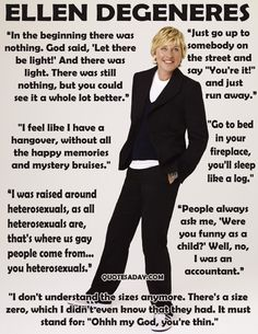 Ellen Degeneres Quotes // obsessed with her first book! It still makes me laugh so hard I make that wheezing sound. Haha