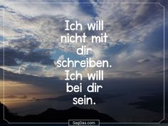 Saying: I don& want to write with you. I want to Spruch: Ich will nicht mit dir schreiben. Ich will bei… Saying: I don& want to write with you. I want to … - Just Be You, Told You So, Beau Message, Best Quotes, Life Quotes, Dark Poetry, Love Images, Beautiful Pictures, Unconditional Love