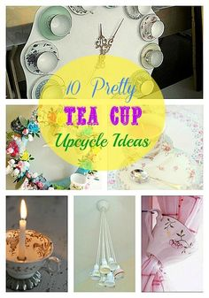 Get those dusty tea cups out of your cupboards and do something pretty with them! 10 Pretty Tea Cup Upcycle Ideas