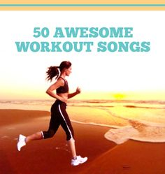 50 awesome workout songs. Anything to take my mind off the torture.